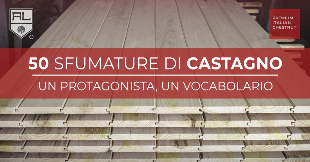 50 SFUMATURE DI CASTAGNO - ARTENA LEGNAMI