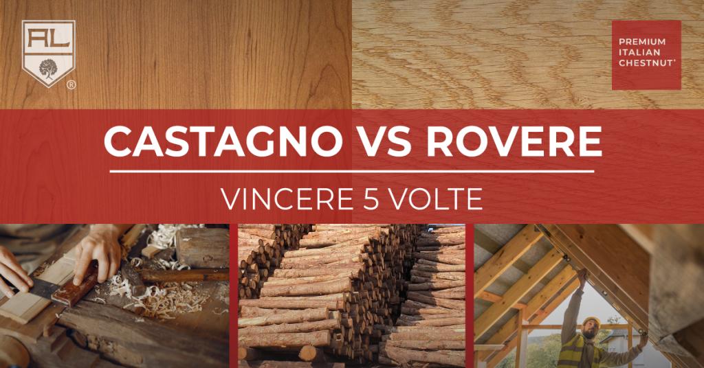 Castagno vs Rovere - Vincere 5 Volte - ARTENA LEGNAMI